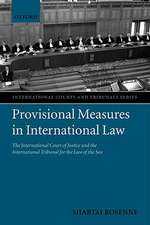 Provisional Measures in International Law: The International Court of Justice and the International Tribunal for the Law of the Sea
