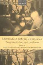 Labour Law in an Era of Globalization: Transformative Practices and Possibilities