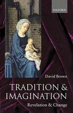 Tradition and Imagination: Revelation and Change