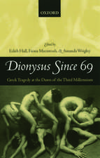 Dionysus Since 69: Greek Tragedy at the Dawn of the Third Millennium