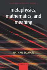 Metaphysics, Mathematics, and Meaning: Philosophical Papers, Volume I
