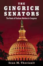 The Gingrich Senators: The Roots of Partisan Warfare in Congress