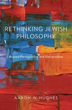 Rethinking Jewish Philosophy: Beyond Particularism and Universalism