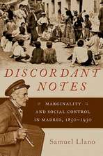 Discordant Notes: Marginality and Social Disorder in Madrid, 1850-1930