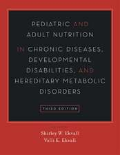 Pediatric and Adult Nutrition in Chronic Diseases, Developmental Disabilities, and Hereditary Metabolic Disorders: Prevention, Assessment, and Treatment