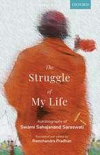 The Struggle of My Life: Autobiography of Swami Sahajanand Saraswati