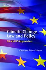 Climate Change Law and Policy: EU and US Approaches
