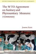 The WTO Agreement on Sanitary and Phytosanitary Measures: A Commentary