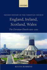 England, Ireland, Scotland, Wales: The Christian Church 1900-2000