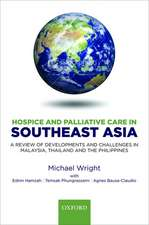Hospice and Palliative Care in Southeast Asia: A review of developments and challenges in Malaysia, Thailand and the Philippines