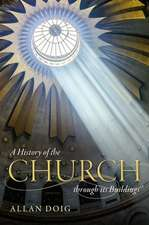 A History of the Church through its Buildings