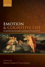 Emotion and Cognitive Life in Medieval and Early Modern Philosophy