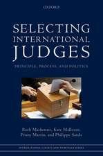 Selecting International Judges: Principle, Process, and Politics