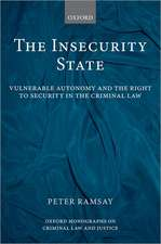 The Insecurity State: Vulnerable Autonomy and the Right to Security in the Criminal Law