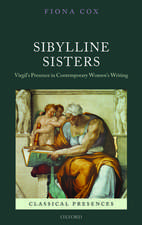 Sibylline Sisters: Virgil's Presence in Contemporary Women's Writing