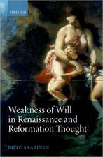 Weakness of Will in Renaissance and Reformation Thought