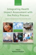 Integrating Health Impact Assessment with the Policy Process: Lessons and experiences from around the world