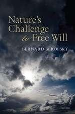 Nature's Challenge to Free Will