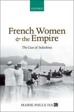French Women and the Empire: The Case of Indochina