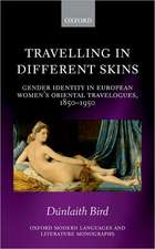 Travelling in Different Skins: Gender Identity in European Women's Oriental Travelogues, 1850-1950