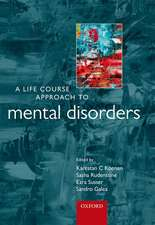 A Life Course Approach to Mental Disorders