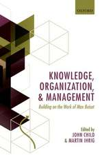 Knowledge, Organization, and Management: Building on the Work of Max  Boisot