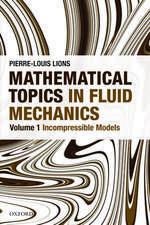 Mathematical Topics in Fluid Mechanics: Volume 1: Incompressible Models