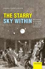 The Starry Sky Within: Astronomy and the Reach of the Mind in Victorian Literature
