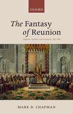 The Fantasy of Reunion: Anglicans, Catholics, and Ecumenism, 1833-1882