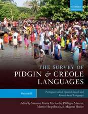 The Survey of Pidgin and Creole Languages: Volume 2: Portuguese-based, Spanish-based, and French-based Languages