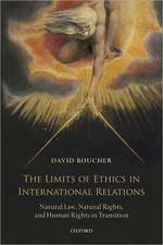 The Limits of Ethics in International Relations: Natural Law, Natural Rights, and Human Rights in Transition