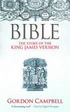 Bible: The Story of the King James Version
