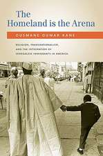 The Homeland Is the Arena: Religion and Senegalese Immigrants in America