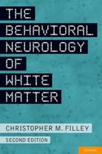 The Behavioral Neurology of White Matter
