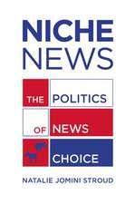 Niche News: The Politics of News Choice