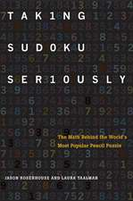 Taking Sudoku Seriously: The Math Behind the World's Most Popular Pencil Puzzle