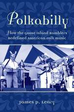 Polkabilly: How the Goose Island Ramblers Redefined American Folk Music