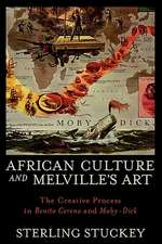 African Culture and Melville's Art: The Creative Process in Benito Cereno and Moby-Dick