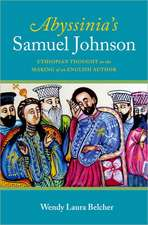 Abyssinia's Samuel Johnson: Ethiopian Thought in the Making of an English Author