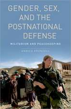 Gender, Sex and the Postnational Defense: Militarism and Peacekeeping