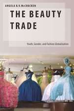 The Beauty Trade: Youth, Gender, and Fashion Globalization