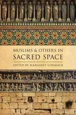 Muslims and Others in Sacred Space