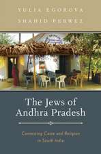 The Jews of Andhra Pradesh: Contesting Caste and Religion in South India