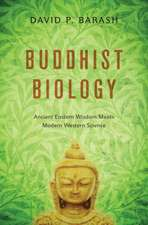 Buddhist Biology: Ancient Eastern Wisdom Meets Modern Western Science