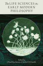 The Life Sciences in Early Modern Philosophy