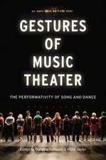 Gestures of Music Theater: The Performativity of Song and Dance