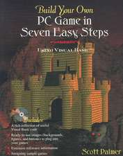 Build Your Own PC Game in Seven Easy Steps:  Using Visual Basic