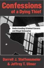 Confessions of a Dying Thief:  Understanding Criminal Careers and Illegal Enterprise