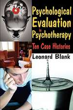Psychological Evaluation in Psychotherapy:  Ten Case Histories