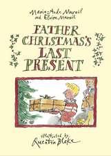 Murail, E: Father Christmas's Last Present